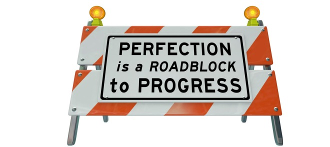 Perfection-is-Roadblock